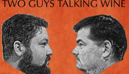 Two Guys Talking Wine – Episode 18